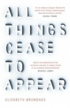 Brundage, Elizabeth All Things Cease to Appear