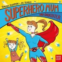Knapman, Timothy Superhero Mum and Daughter