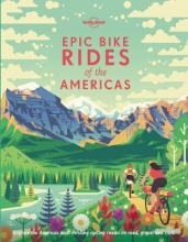 , Lonely Planet Epic Bike Rides of the Americas