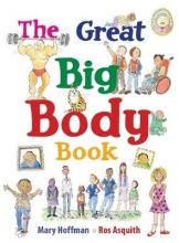Hoffman, Mary Great Big Body Book