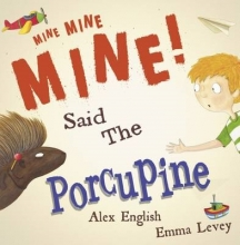English, Alex Mine Mine Mine Said the Porcupine