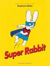 Blake, Stephanie Super Rabbit