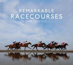 Tom Peacock Remarkable Racecourses