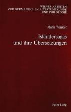 Winkler, Maria Islaendersagas und ihre Uebersetzungen: Ein Beitrag zu den Themen Translation und Rezeption von Sagaliteratur im Deutschsprachigen Raum von den Anfaen