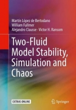 Bertodano, Martin Two-Fluid Model Stability, Simulation and Chaos