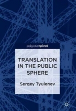 Sergey Tyulenev Translation in the Public Sphere