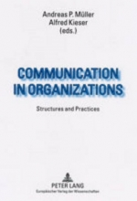 Alfred Kieser,   Andreas P. Muller Communication in Organizations