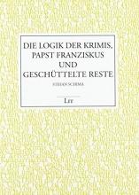 Schima, Stefan Die Logik der Krimis, Papst Franziskus und geschüttelte Reste