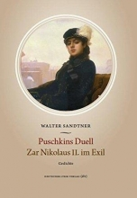 Sandtner, Walter Puschkins Duell. Zar Nikolaus II. im Exil
