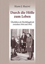 Haupt, Hans J. Durch die Hölle zum Leben