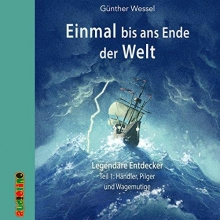 Wessel, Günther,   Kaempfe, Peter,   Uter, Jürgen Einmal bis ans Ende der Welt - Legendäre Entdecker Teil 1
