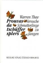 Thew, Warren Prouvas da tschüffer splers /Versuche Schmetterlinge zu fangen