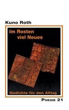 Roth, Kuno Im Rosten viel Neues