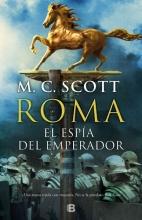 Scott, M. c. El espía del emperador The Emperor`s Spy