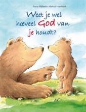 Hubner, F. Weet je wel hoeveel God van je houdt?
