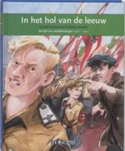 Gerard  Sonnemans In het hol van de leeuw de tijd van wereldoorlogen 1900-1950: Anne Frank, de jodenvervolging