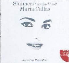 M. Prins , Sluimer of een nacht met Maria Callas