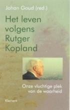 Marjoleine de Vos Erik Borgman  Arnon Grunberg  Stefan Evenepoel  Harry Kunneman, Het leven volgens Rutger Kopland