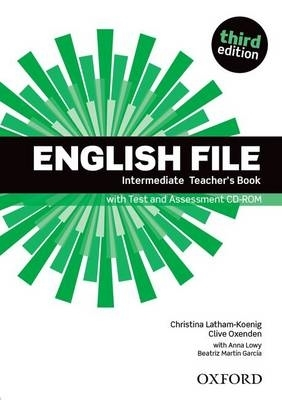 Oxenden, Clive,   Latham-Koenig, Christina,English File: Intermediate. Teacher`s Book with Test and Assessment CD-ROM