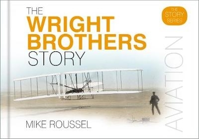 Mike Roussel,The Wright Brothers Story