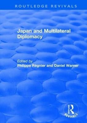 Philippe Regnier,   Daniel Warner,Japan and Multilateral Diplomacy