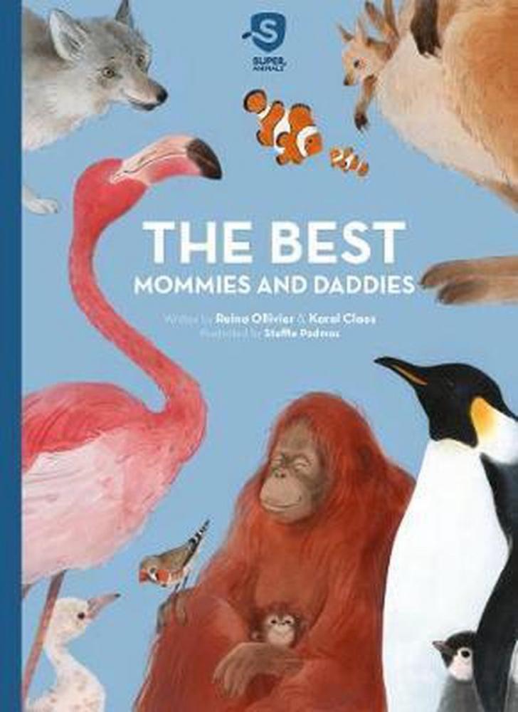 Reina Ollivier,Super Animals. The Best Mommies and Daddies