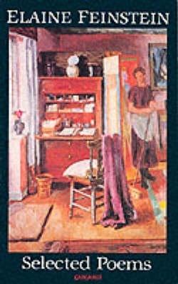 Elaine Feinstein,Selected Poems: Elaine Feinstein