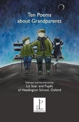 Liz Soar,Ten Poems About Grandparents