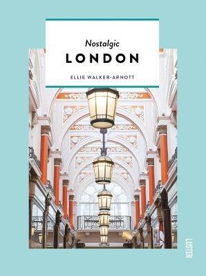 Ellie Walker-Arnott,Nostalgic London