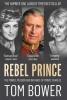 Bower, Tom, Rebel Prince