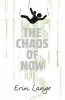 Lange Erin, Chaos of Now