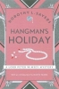 L Sayers, Dorothy, Hangman`s Holiday