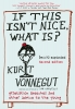 Kurt Vonnegut, If This Isn't Nice What Is?