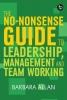 Professor Barbara Allan, The No-Nonsense Guide to Leadership, Management and Teamwork