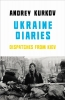 Kurkov, Andrey, Ukraine Diaries