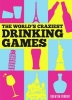 Parker, Quentin, World`s Craziest Drinking Games