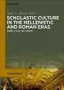 Adams, Sean A., Scholastic Culture in the Hellenistic and Roman Eras