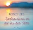 Tolle, Eckhart, Eintauchen in die innere Stille
