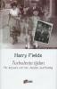 Harry Fields, Turbulente tijden