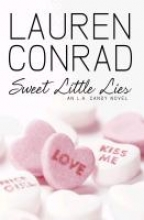 Conrad, Lauren L.A. Candy 02. Sweet Little Lies