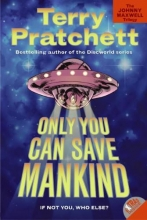 Pratchett, Terry Only You Can Save Mankind