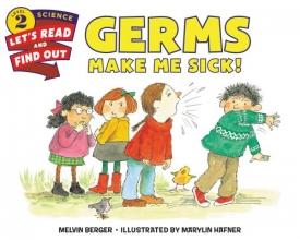 Berger, Melvin Germs Make Me Sick!