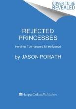 Porath, Jason Rejected Princesses