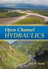 Sturm, Terry W. Open Channel Hydraulics