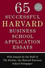 Sullivan, Lauren 65 Successful Harvard Business School Application Essays, Second Edition