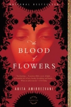 Amirrezvani, Anita The Blood of Flowers