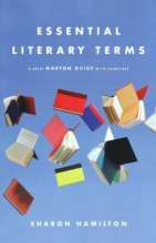 Hamilton, Sharon Essential Literary Terms - A Brief Norton Guide with Exercises