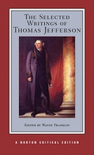 Jefferson, Thomas The Selected Writings of Thomas Jefferson (Norton Critical Edition)