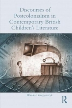 Grzegorczyk, Blanka Discourses of Postcolonialism in Contemporary British Children`s Literature