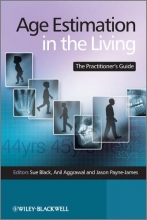 Sue Black,   Anil Aggrawal,   Jason Payne-James Age Estimation in the Living